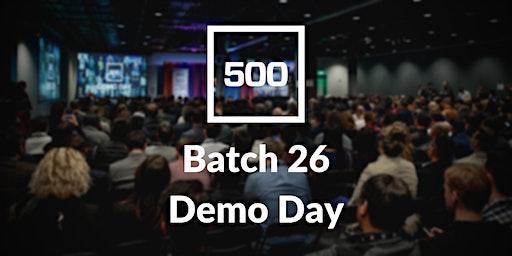 500 Startups Batch 26 Demo Day - Invite Only