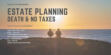 Estate Planning - Death without Taxes!  tickets