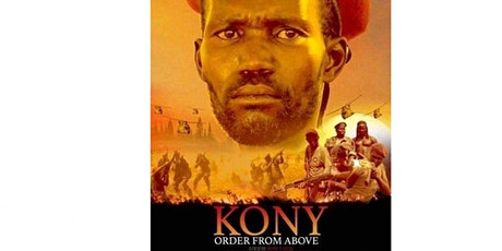 BHMEXPO Canadian Premiere Screening of KONY: ORDER FROM ABOVE tickets