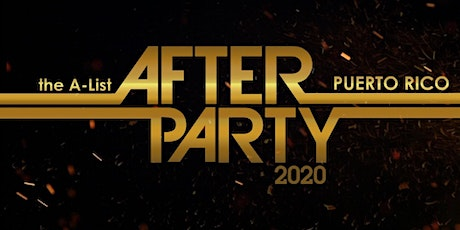 the A-List AFTER PARTY Puerto Rico tickets