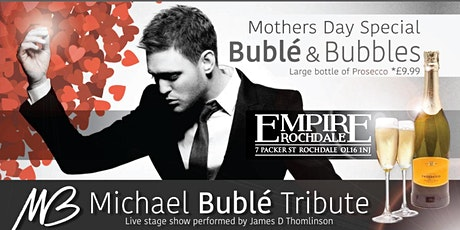 Mothers Day  - Bublé & Bubbles - Michael Bublé Tribute Show tickets
