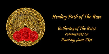 Healing Path of The Rose Teaching - Stepping Into Divinity Commences tickets