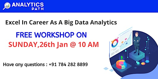 Reserve Your Seat For Big Data Analytics Free Workshop On 26th  Jan @ 10 am