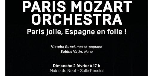 """Paris Mozart Orchestra """"Paris jolie, Espagne en folie"""""""