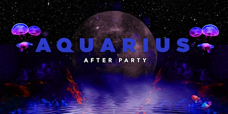 Aquarius Official After-Party tickets