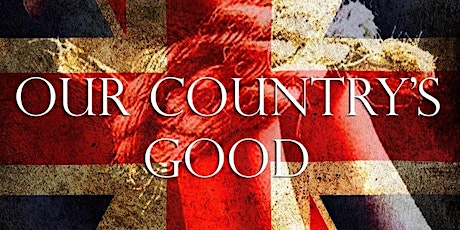 Our Country's Good tickets