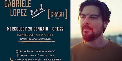 Gabriele Lopez // Live al Crash Roma