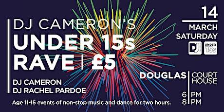 DJ Cameron's Under 15s Rave | Season 2 tickets