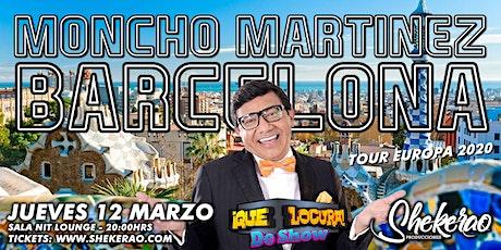 "Moncho Martínez ""Que Locura de Show Barcelona"" entradas"