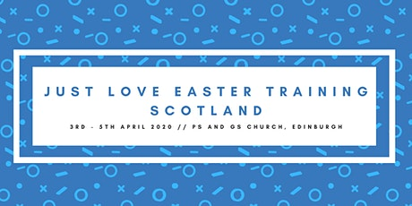 Scotland Just Love Easter Training 2020 tickets