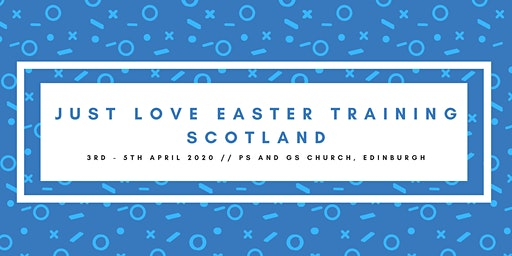 Scotland Just Love Easter Training 2020