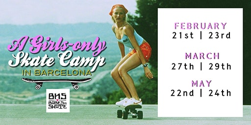 BABESNSKATE WEEKEND | A GIRLS-ONLY SKATE CAMP
