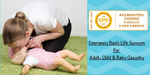 Emergency Basic Life Support for Adult, Child & Baby casualty