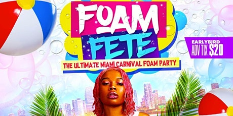 FOAM FETE - MIAMI CARNIVAL 2020 EDITION tickets