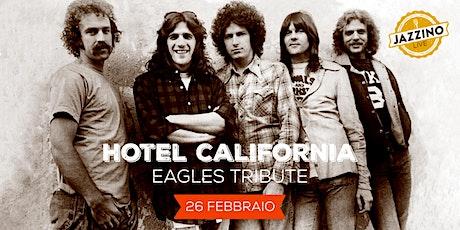 Hotel California - Live at Jazzino biglietti