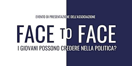 Face to Face - Evento di Presentazione biglietti