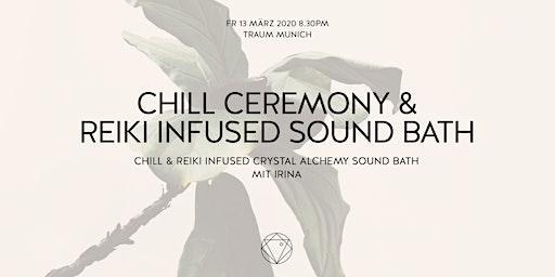 Chill Ceremony   Reiki infused Alchemy Crystal  Sound Bath mit Irina