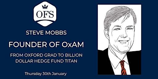 Steve Mobbs: Founder of $5bn Hedge Fund