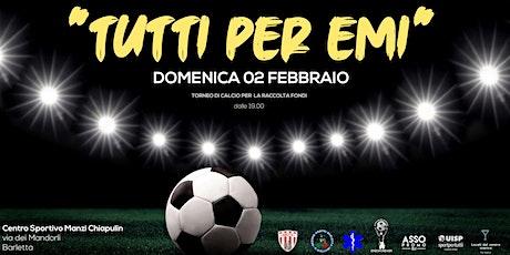 Tutti per Emi - Torneo di calcio per la raccolta fondi biglietti