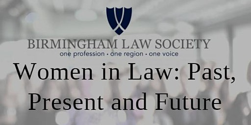 Women in Law: Past, Present and Future
