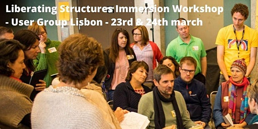 Liberating Structures Immersion Workshop  - User Group Lisbon