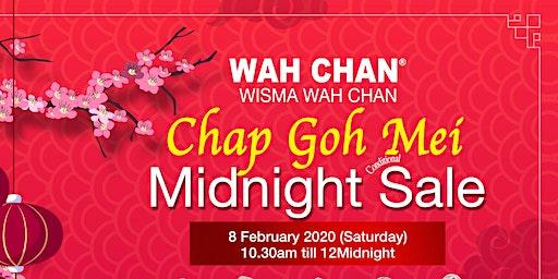 """Wah Chan """"Chap Goh Mei"""" Midnight Sale*"""