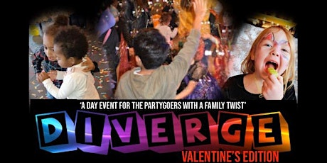 DIVERGE: Valentines Edition (FAMILY EVENT) tickets