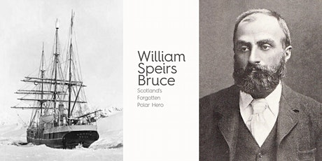 William Speirs Bruce - the Forgotten Polar Hero tickets