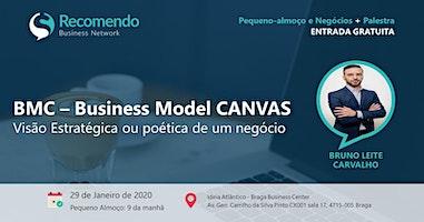 Pequeno-almoço + Palestra: BMC - Business Model Canvas: Visão estratégica ou visão poética de um negócio