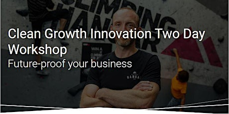 Clean Growth Innovation South East 2 Day Workshop: 21 May & 18 June 2020 tickets