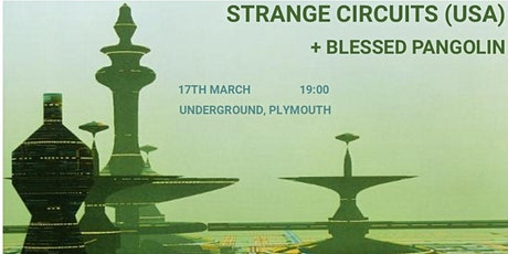 Strange Circuits (USA) + Blessed Pangolin and Ubiquitous Meh tickets