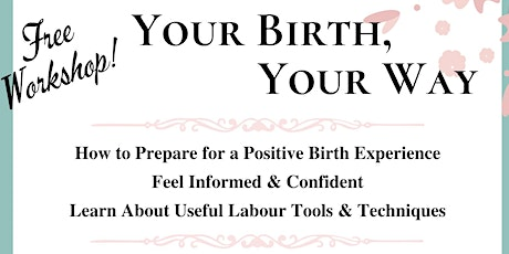 Your Birth, Your Way - FREE Workshop tickets