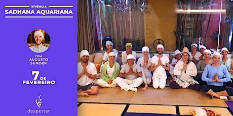 Vivência: Sadhana Aquariana - A prática fundamental de Kundalini Yoga ingressos