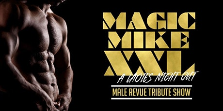 """""""Magic Mike XXL"""" Ladies' Night Out tickets"""
