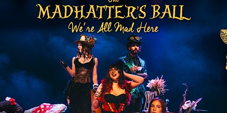 """""""Mad Hatter's Ball ~ We're All Mad Here"""" tickets"""