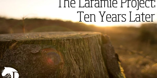 """The Laramie Project: Ten Years Later"""