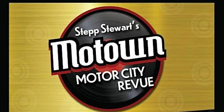 """Stepp Stewart's Motown Motor City Revue"" tickets"
