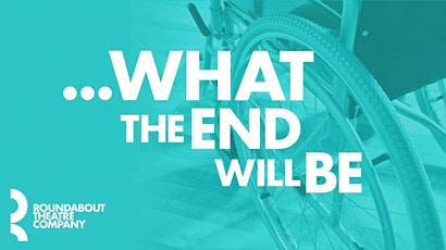 """...What the End Will Be"" tickets"