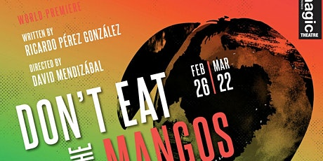 """""""Don't Eat the Mangos"""" tickets"""