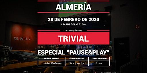 Trivial Especial Pause&Play en Pause&Play Torrecárdenas