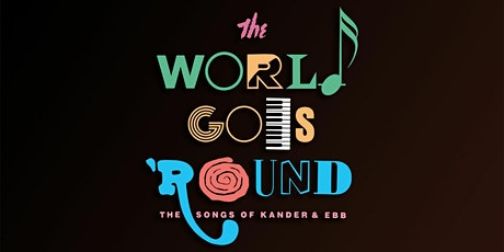 """The World Goes 'Round"" tickets"