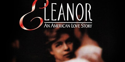 """Eleanor, an American Love Story"""
