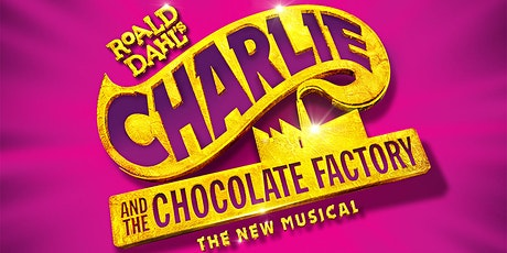 """Charlie and the Chocolate Factory"" tickets"
