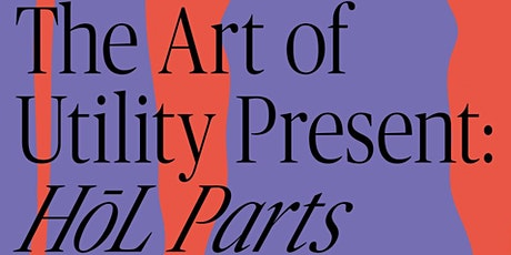 """ACE HOTEL NEW YORK AND THE ART OF UTILITY PRESENT: """"HŌL PARTS"""" tickets"""