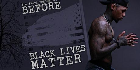 """Before Black Lives Matter"" tickets"