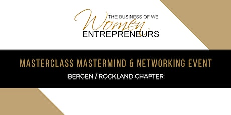 Biz of WE #ROCKLAND #BERGEN CHAPTER Mastermind & Networking Event tickets