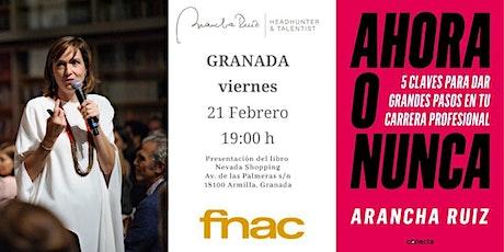 """Presentacion FNAC Granada  libro """"Ahora o Nunca"""" de Arancha Ruiz entradas"""