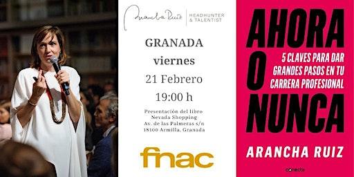"""Presentacion FNAC Granada  libro """"Ahora o Nunca"""" de Arancha Ruiz"""