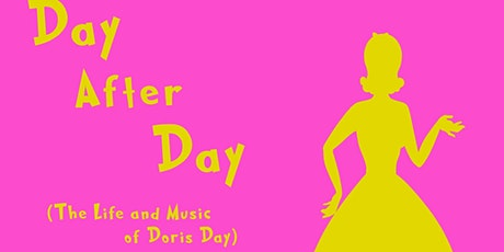 """""""Day After Day (The Life and Music of Doris Day)"""" tickets"""