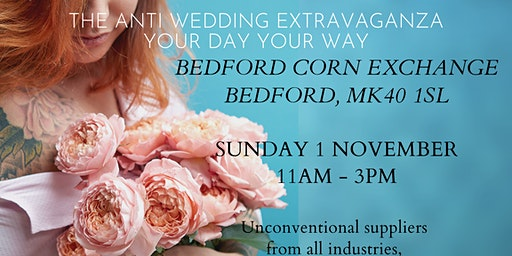 Bedford Anti Wedding Extravanganza - Your Day YOUR Way
